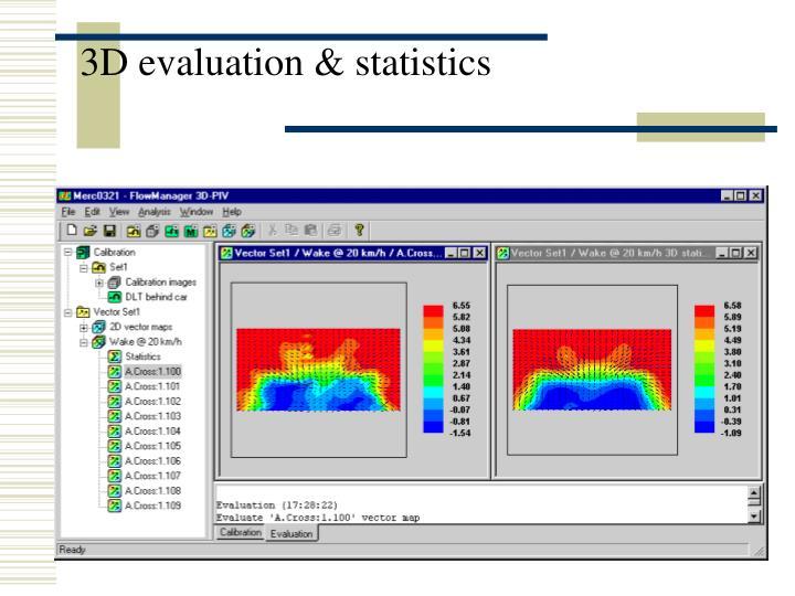 3D evaluation & statistics