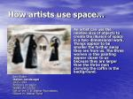 how artists use space3