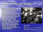 how artists use space6