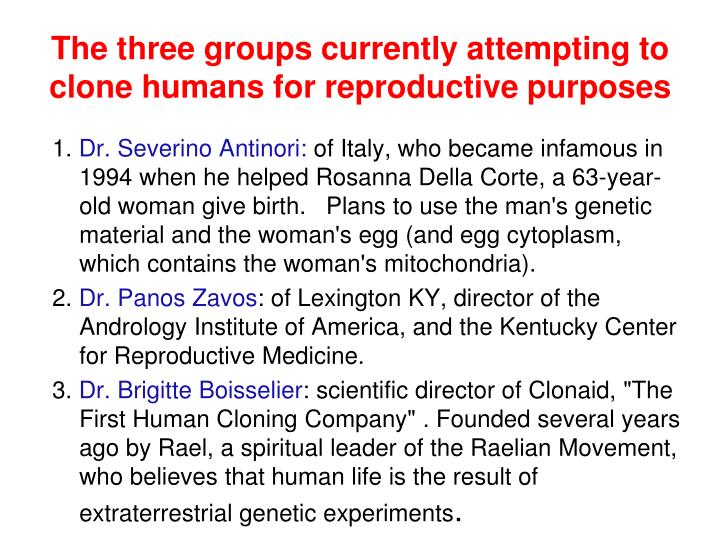 The three groups currently attempting to clone humans for reproductive purposes