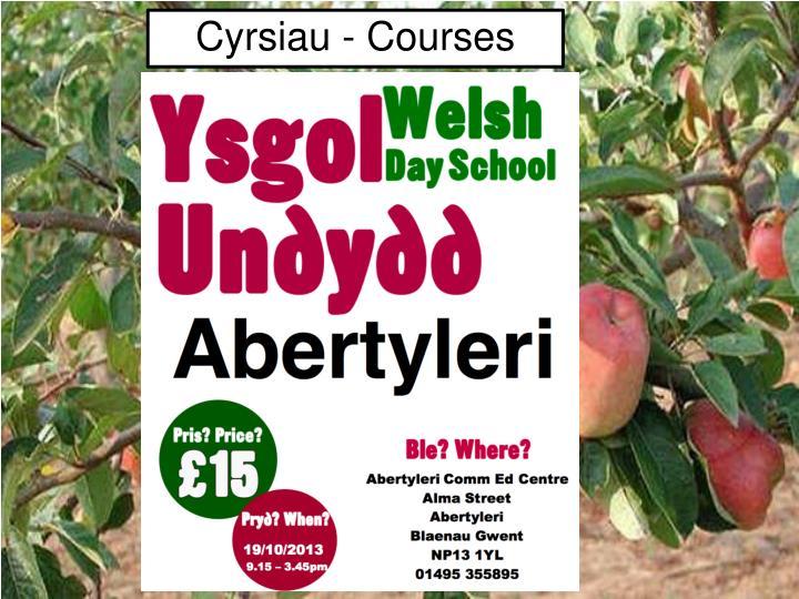 Cyrsiau - Courses