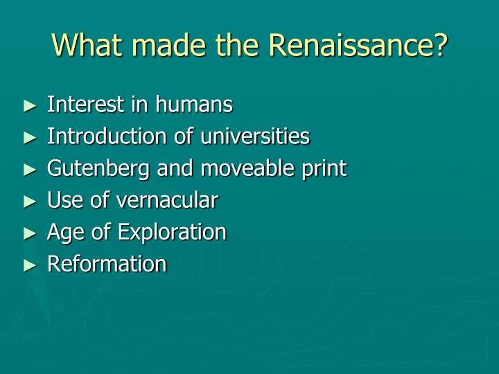 What made the Renaissance?