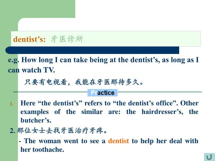 dentist's: