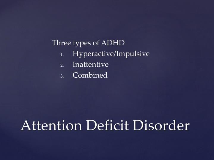 Three types of ADHD