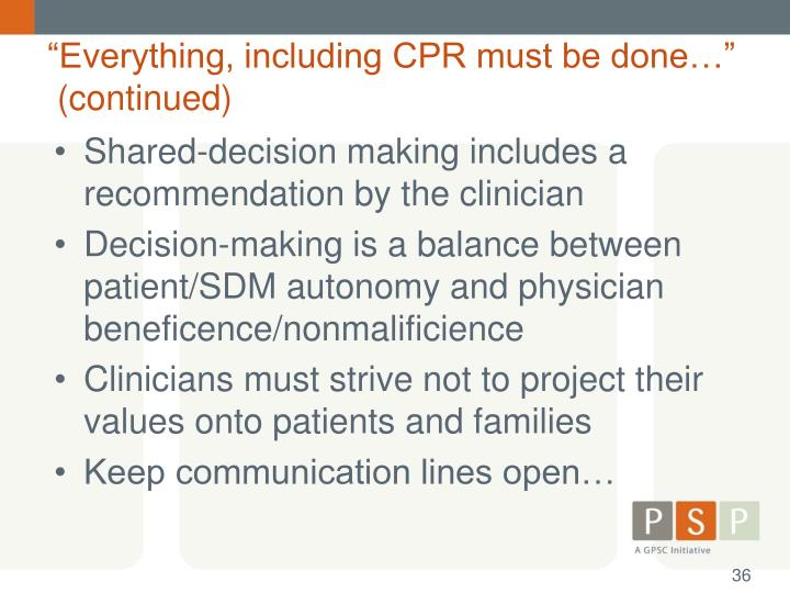 """Everything, including CPR must be done…"""