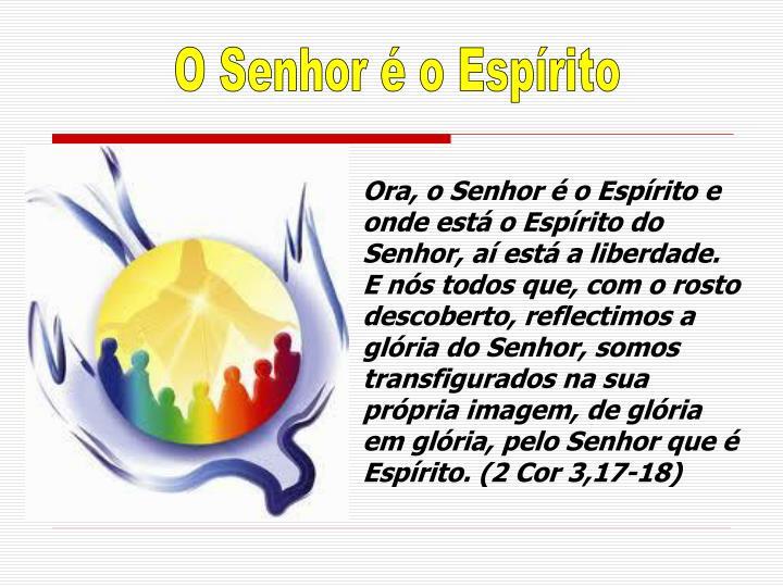 O Senhor é o Espírito