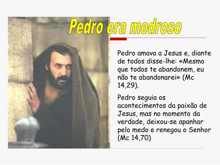 Pedro era medroso