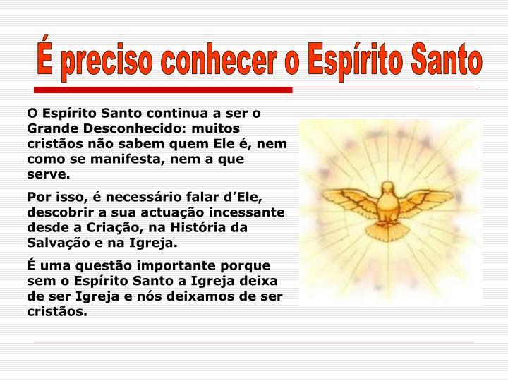É preciso conhecer o Espírito Santo