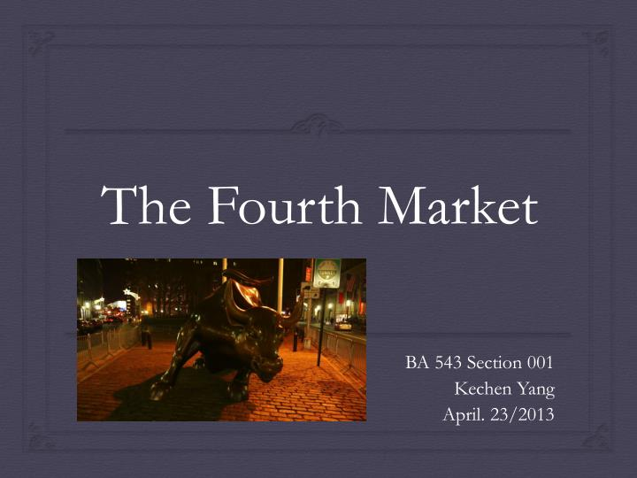 The fourth market