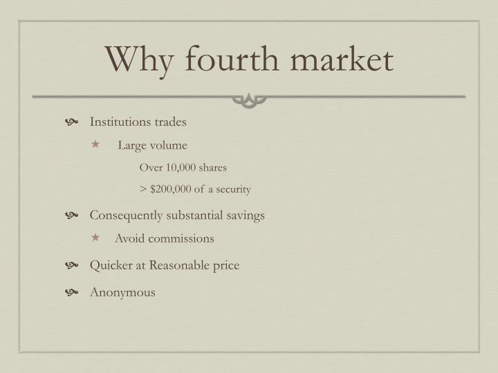 Why fourth market
