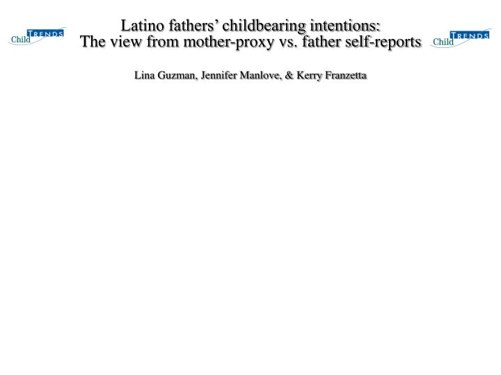 Latino fathers' childbearing intentions: