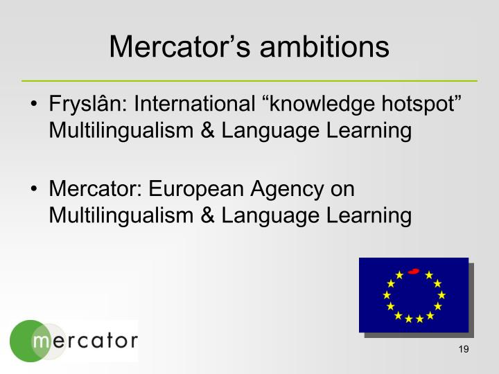 Mercator's ambitions