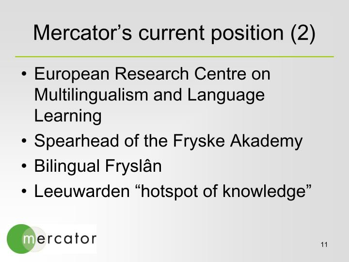 Mercator's current position (2)