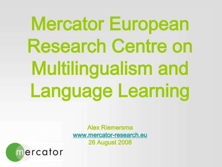 Mercator European Research Centre on Multilingualism and Language Learning