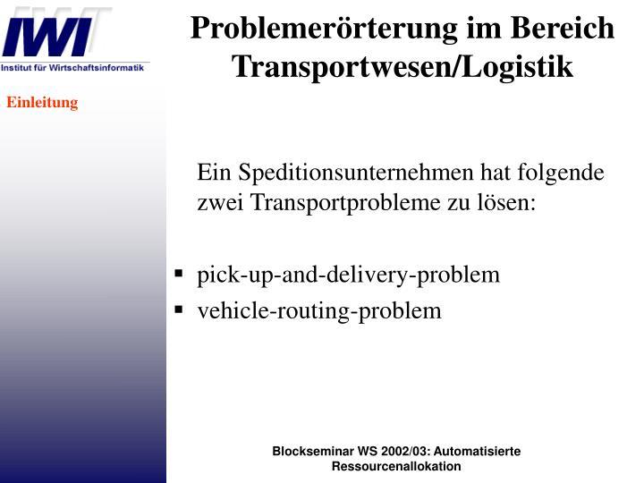 Problemerörterung im Bereich Transportwesen/Logistik