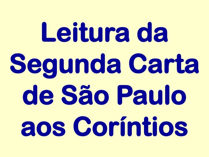 Leitura da Segunda Carta de São Paulo aos Coríntios