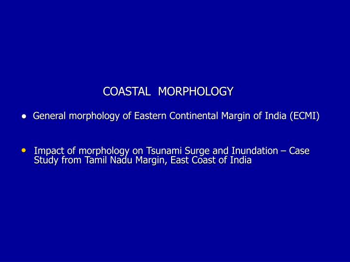 COASTAL  MORPHOLOGY