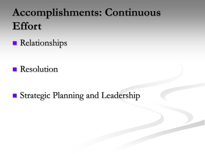 Accomplishments: Continuous Effort