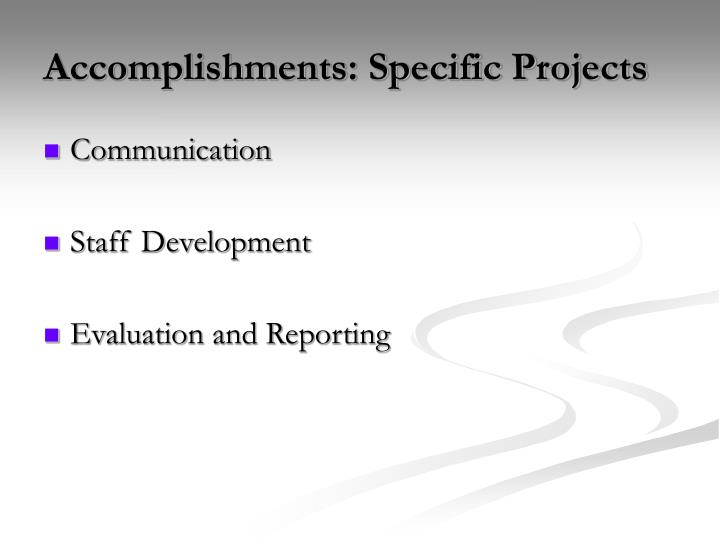 Accomplishments: Specific Projects