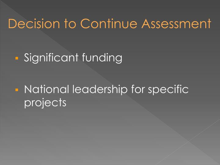 Decision to Continue Assessment