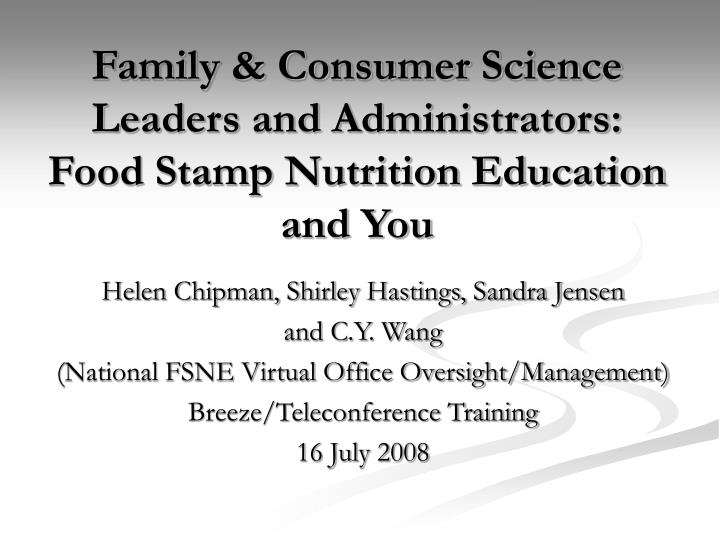 Family consumer science leaders and administrators food stamp nutrition education and you
