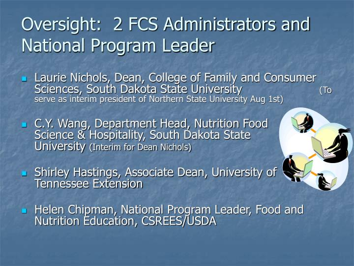 Oversight:  2 FCS Administrators and National Program Leader