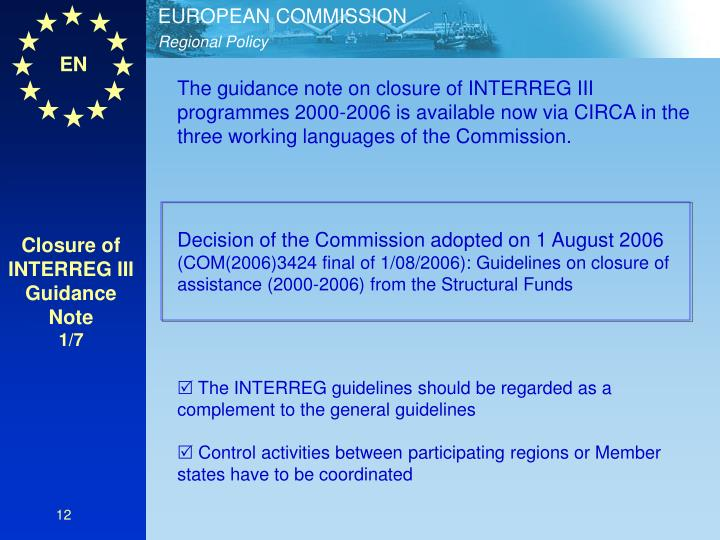 The guidance note on closure of INTERREG III programmes 2000-2006 is available now via CIRCA in the three working languages of the Commission.