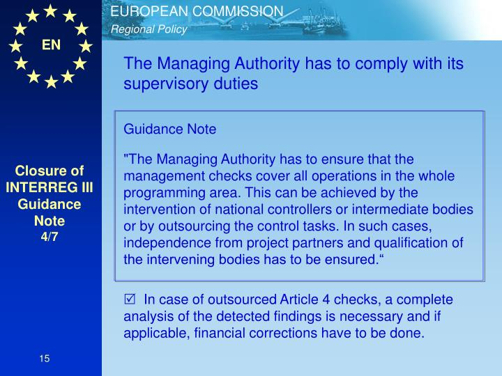 The Managing Authority has to comply with its supervisory duties