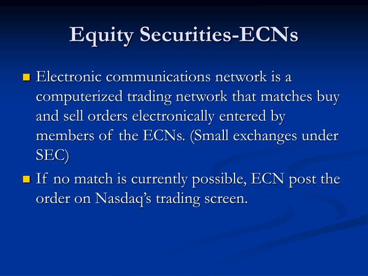 Equity Securities-ECNs