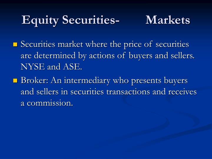 Equity Securities-        Markets