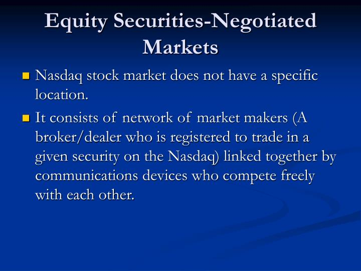 Equity Securities-Negotiated Markets