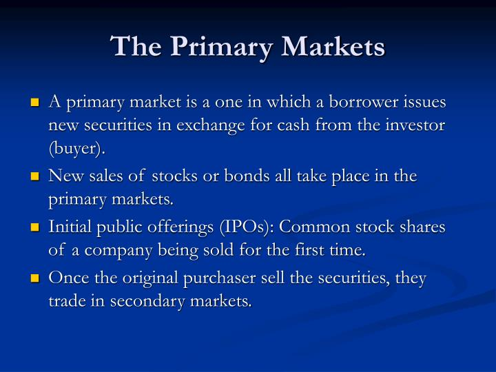 The primary markets
