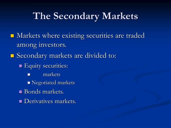 The Secondary Markets