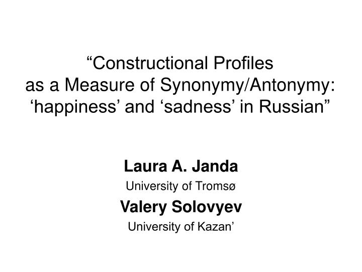 Constructional profiles as a measure of synonymy antonymy happiness and sadness in russian
