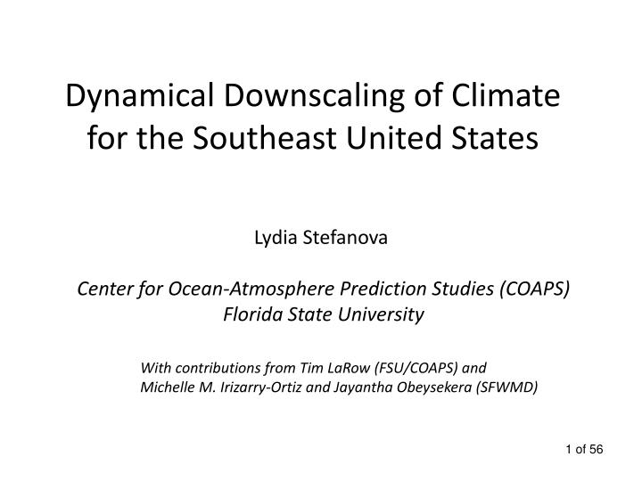 Dynamical downscaling of climate for the southeast united states