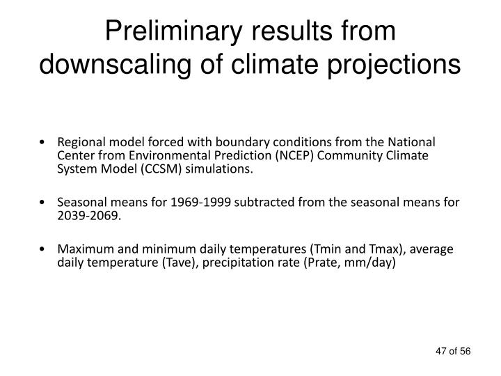 Preliminary results from downscaling of climate projections