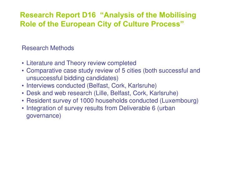 "Research Report D16  ""Analysis of the Mobilising Role of the European City of Culture Process"""