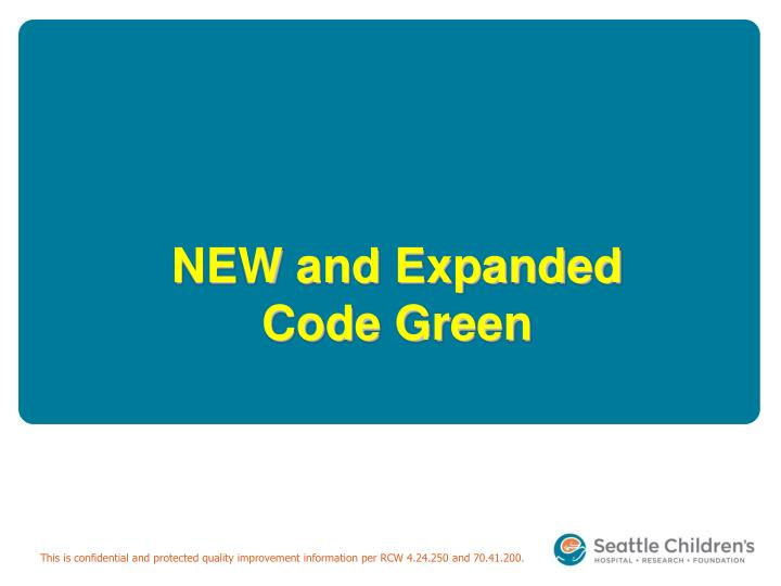 New and expanded code green