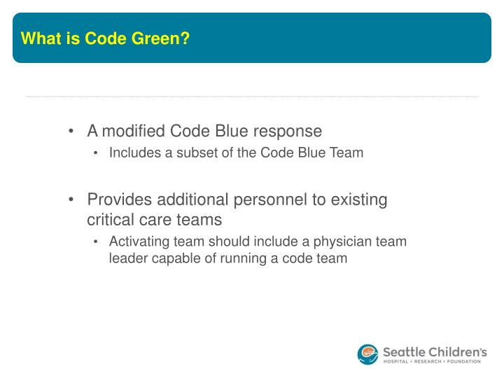 What is Code Green?