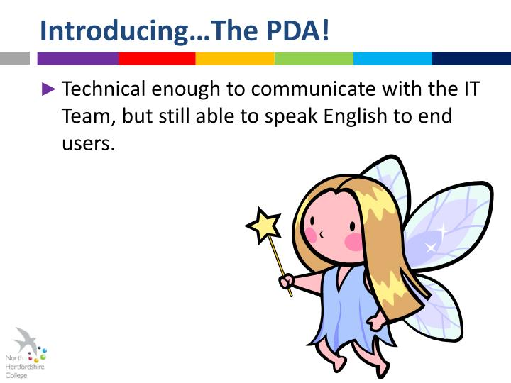 Introducing…The PDA!