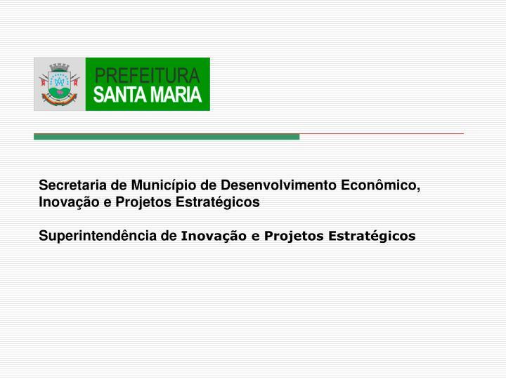Secretaria de Município de Desenvolvimento Econômico, Inovação e Projetos Estratégicos