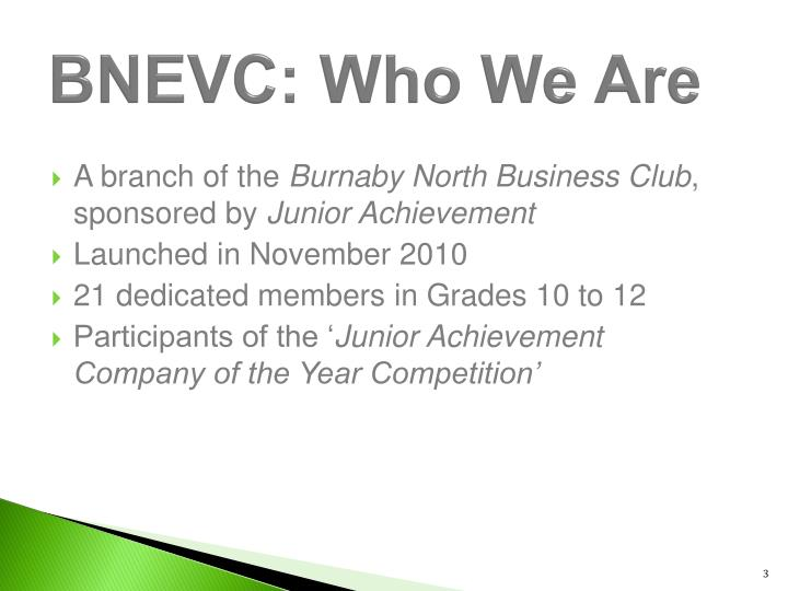 BNEVC: Who We Are