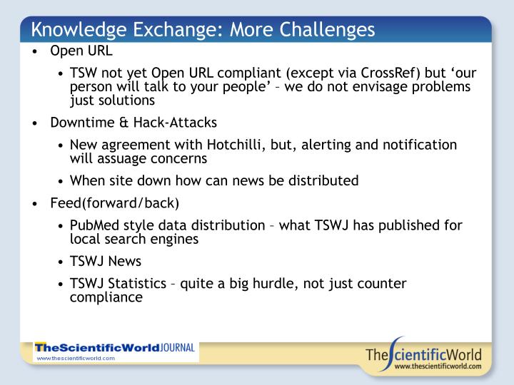 Knowledge Exchange: More Challenges