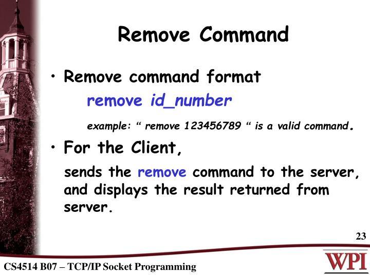 Remove Command