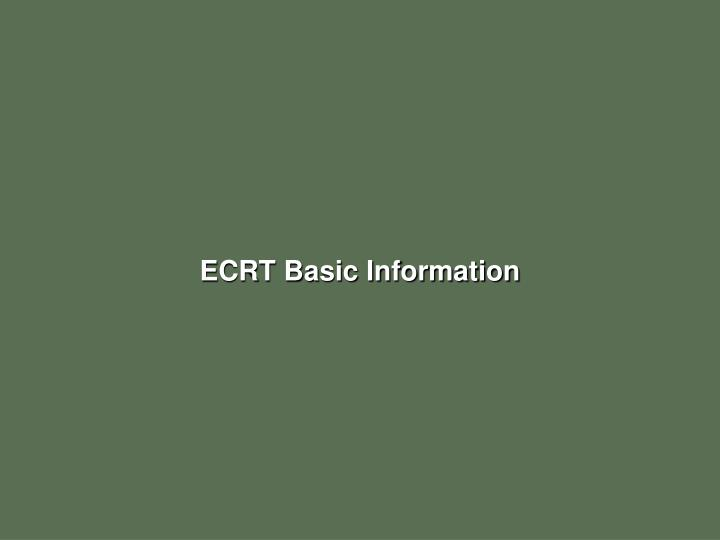 ECRT Basic Information
