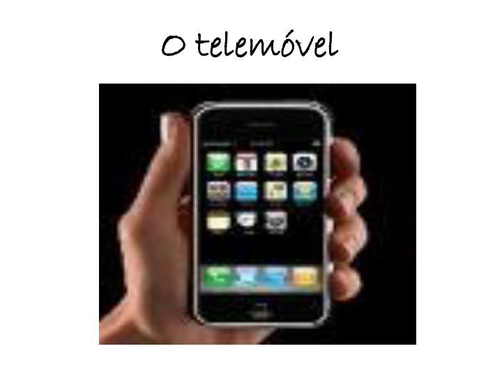 O telemóvel