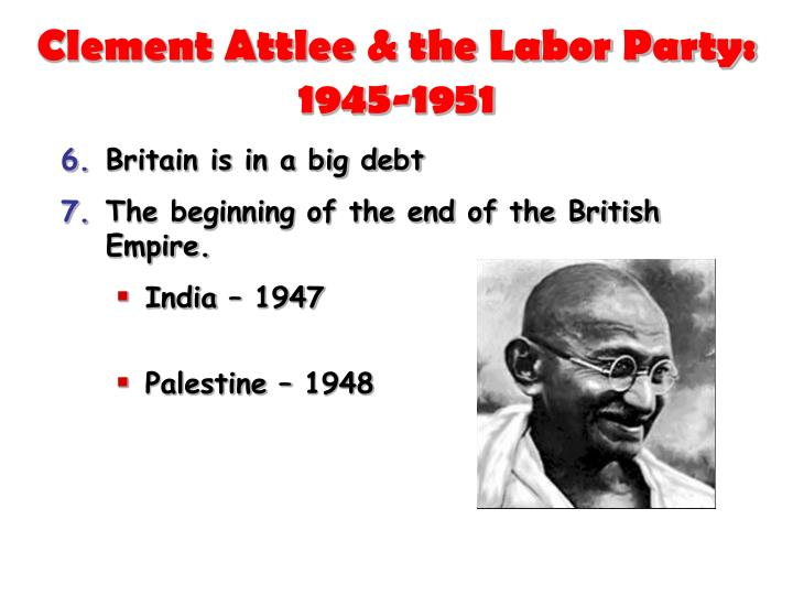 Clement Attlee & the Labor Party:  1945-1951