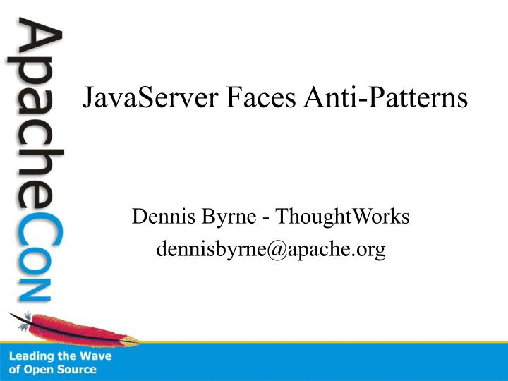 Javaserver faces anti patterns