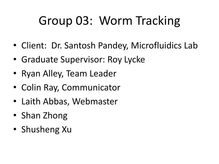 Group 03:  Worm Tracking