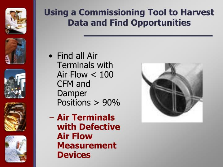 Using a Commissioning Tool to Harvest Data and Find Opportunities